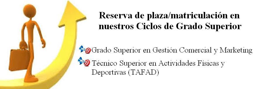 Reserva de plaza/matriculación Ciclos Grado Superior
