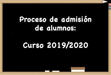 PROCESO DE ADMISIÓN DE ALUMNOS PARA EL CURSO 2019-2020.